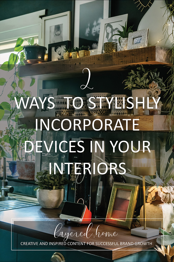 2-stylish-ways-incorporate-devices-interiors