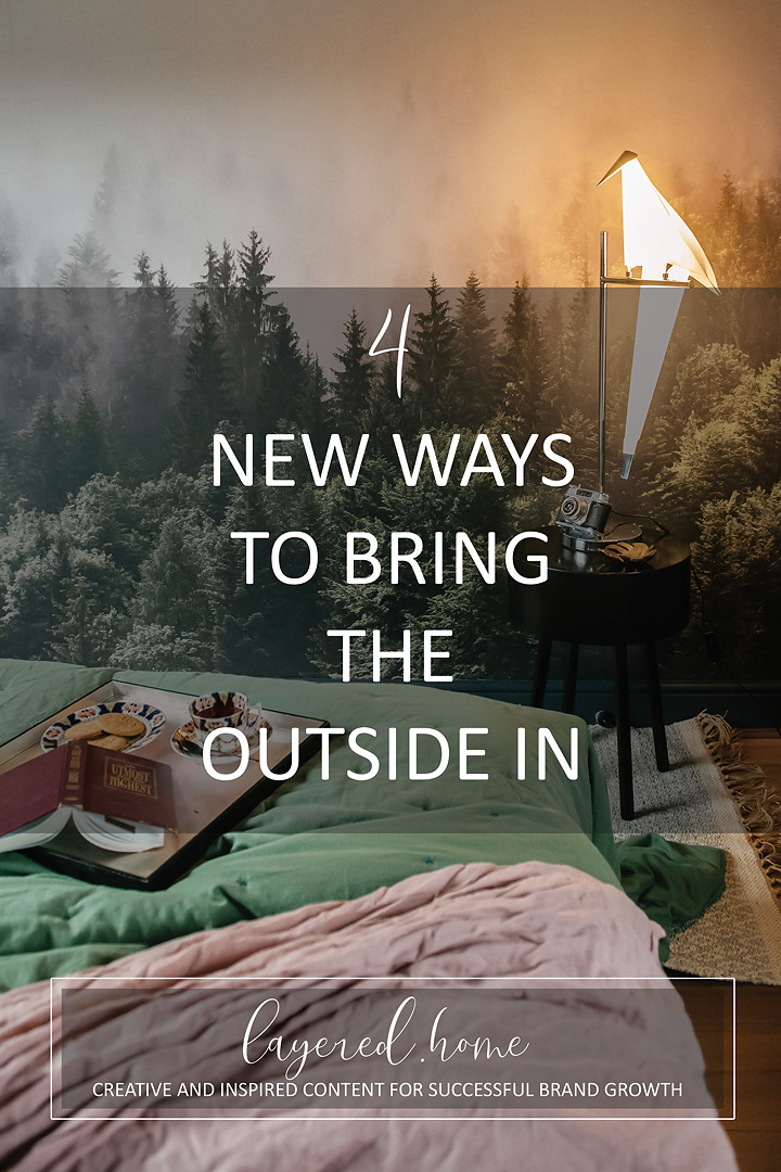 4-new-ways-to-bring-the-outside-insode