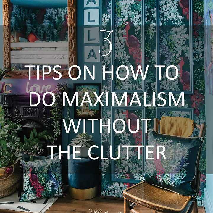 3-tips-how-to-do-maximalism-without-clutter
