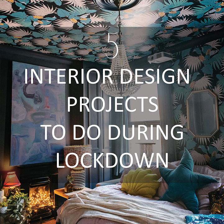 blog-5-interior-design-projects-to-do-during-lockdown
