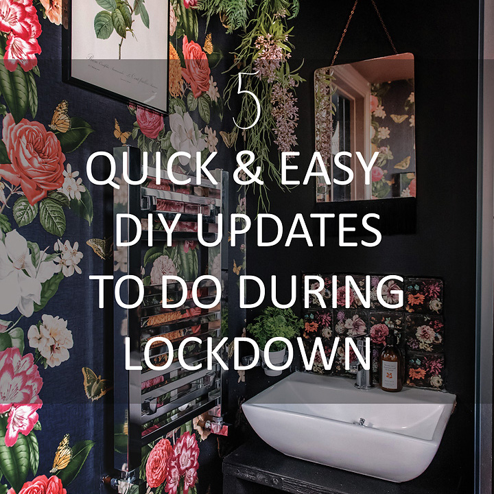 5-quick-easy-diy-updates-to-do-during-lockdown