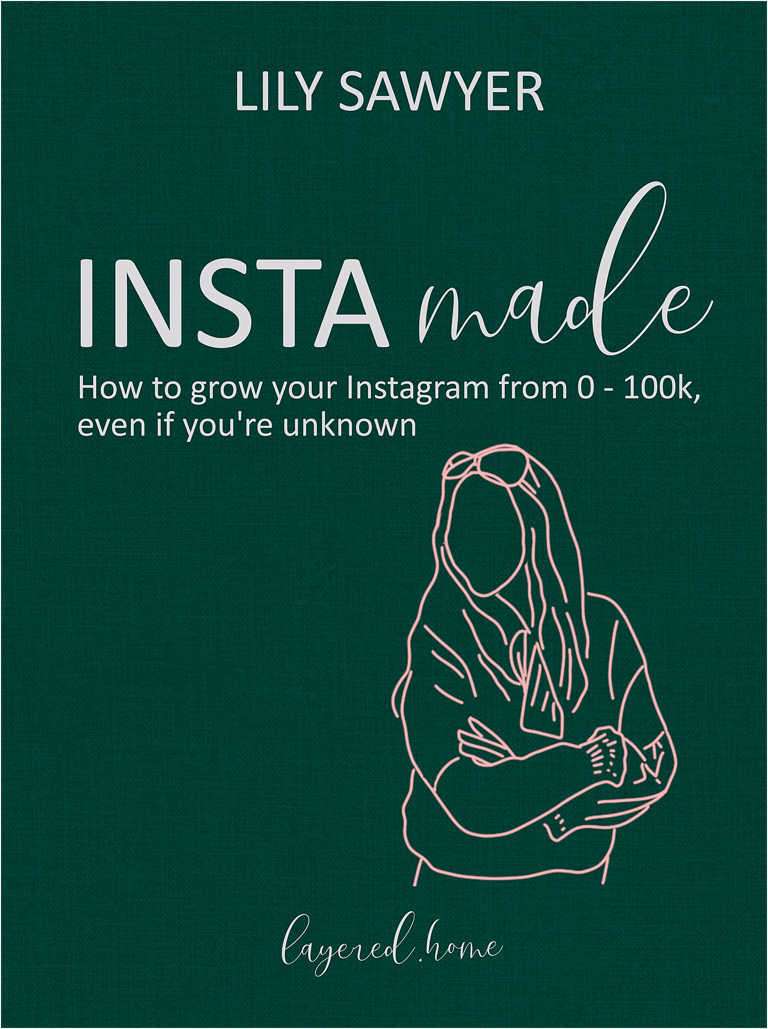 instamade-how-to-grow-your-instagram-from-0-100k-even-if-youre-unknown-lily-sawyer
