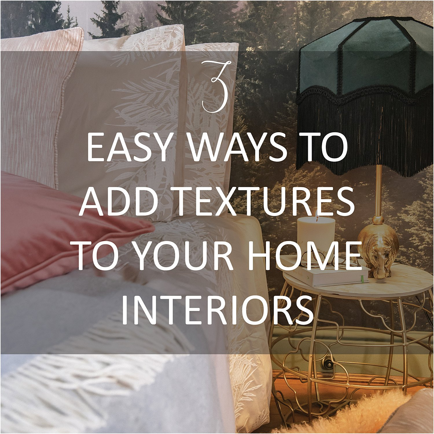 3-easy-ways-to-add-textures-to-your-home-interiors